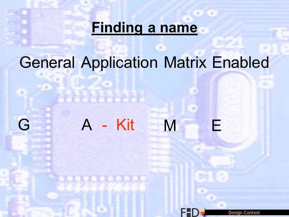 Finding a name General Application Matrix Enabled GA ME - Kit