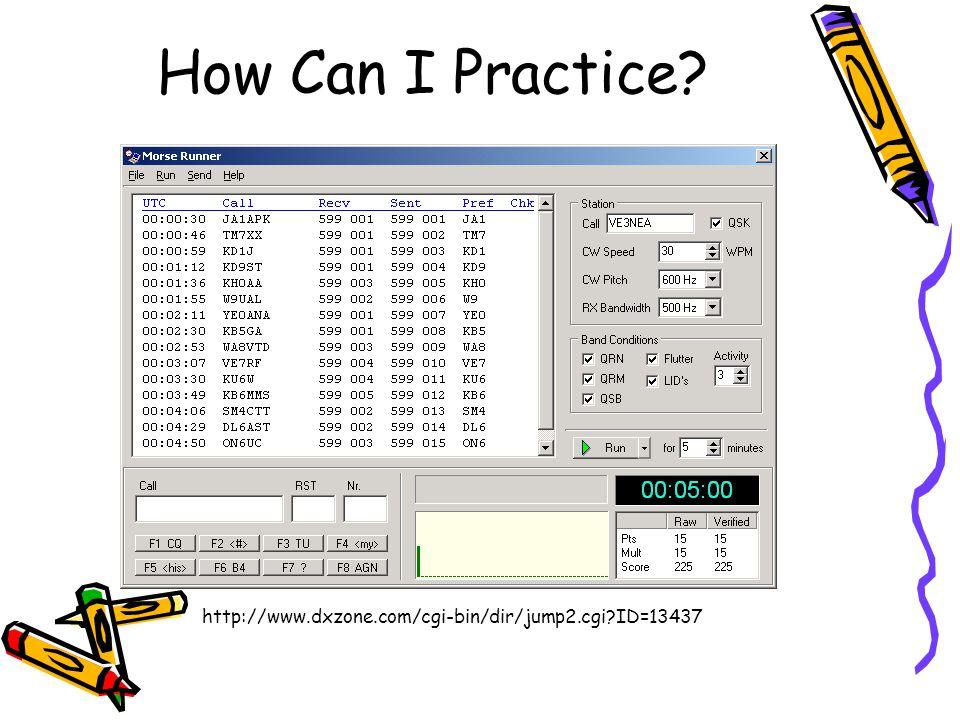 How Can I Practice? http://www.dxzone.com/cgi-bin/dir/jump2.cgi?ID=13437