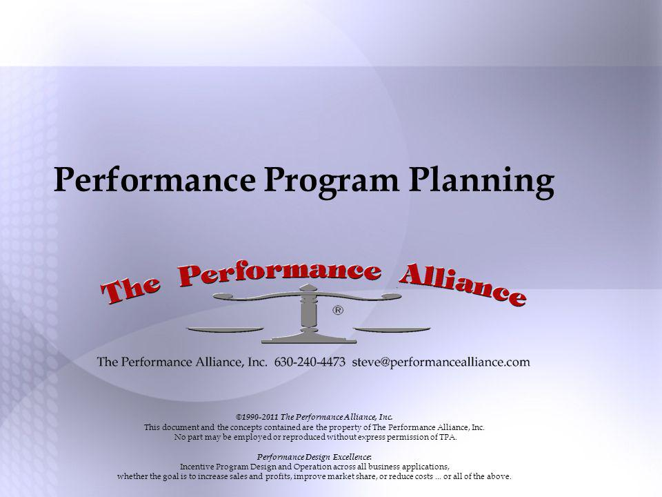 Performance Program Planning ©1990-2011 The Performance Alliance, Inc.
