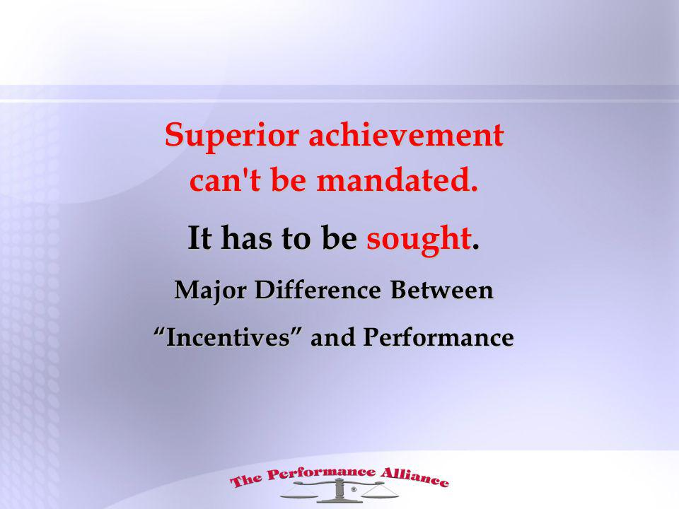 Superior achievement can t be mandated. It has to be sought.