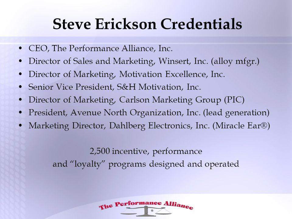 Steve Erickson Credentials CEO, The Performance Alliance, Inc.