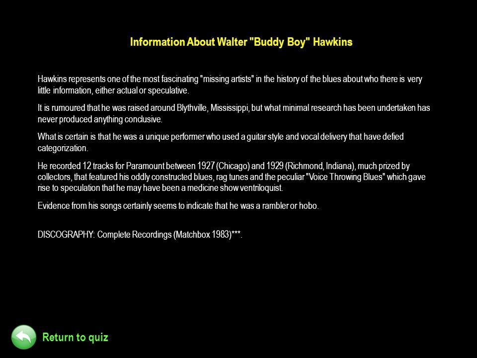 Return to quiz Information About Walter
