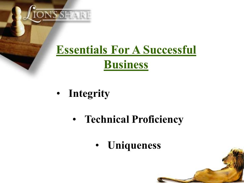 Integrity Technical Proficiency Uniqueness Essentials For A Successful Business