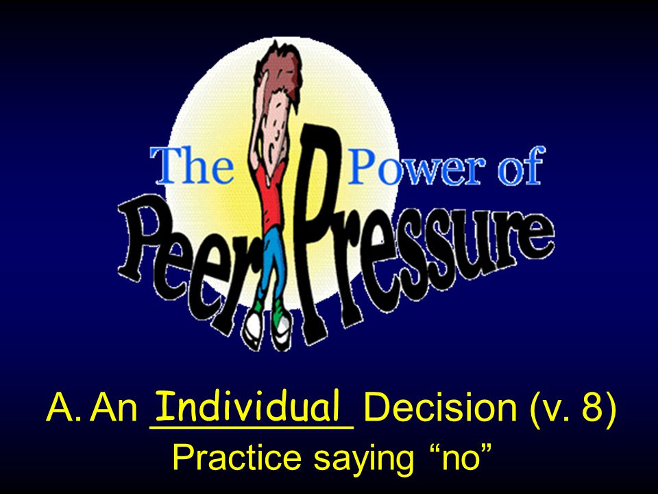 A.An _________ Decision (v. 8) Individual Practice saying no