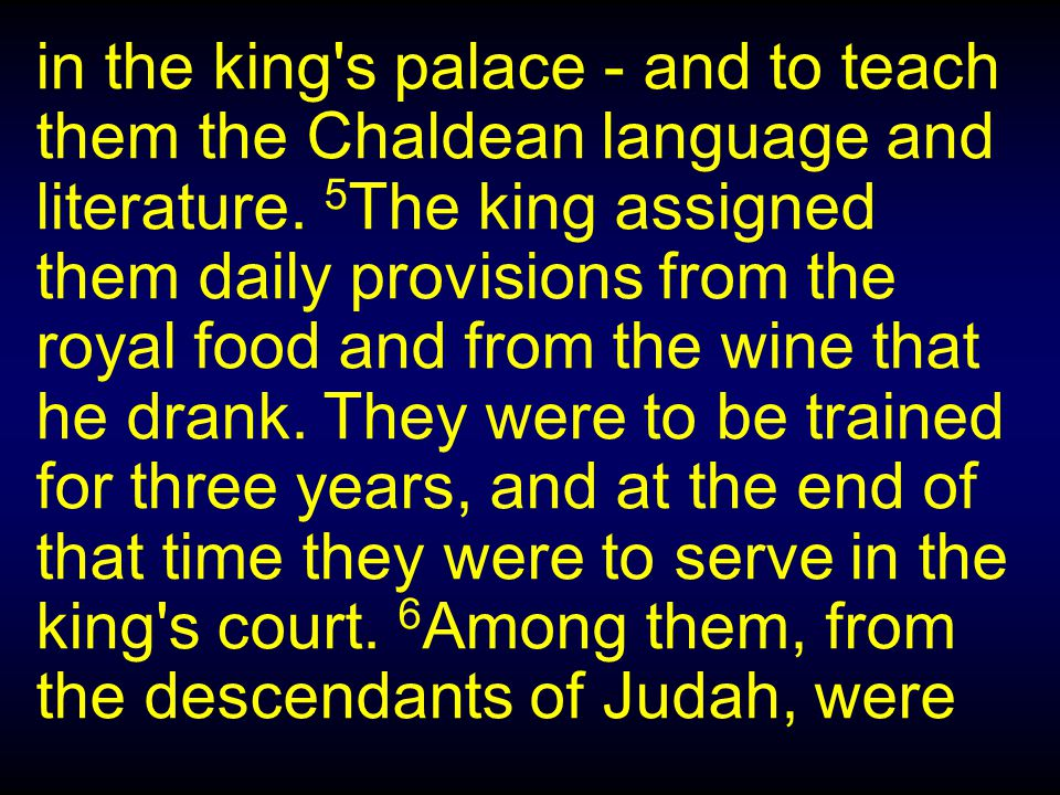 in the king s palace - and to teach them the Chaldean language and literature.