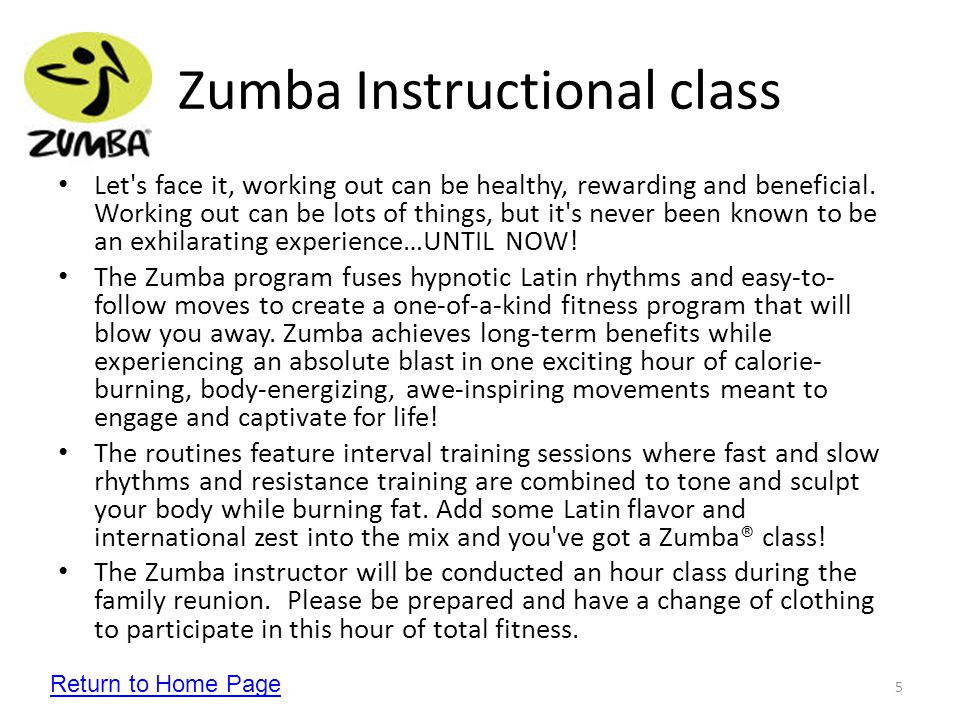 5 Zumba Instructional class Let s face it, working out can be healthy, rewarding and beneficial.
