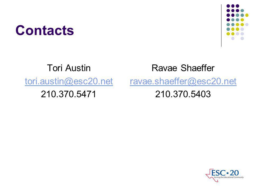 Contacts Tori Austin tori.austin@esc20.net 210.370.5471 Ravae Shaeffer ravae.shaeffer@esc20.net 210.370.5403