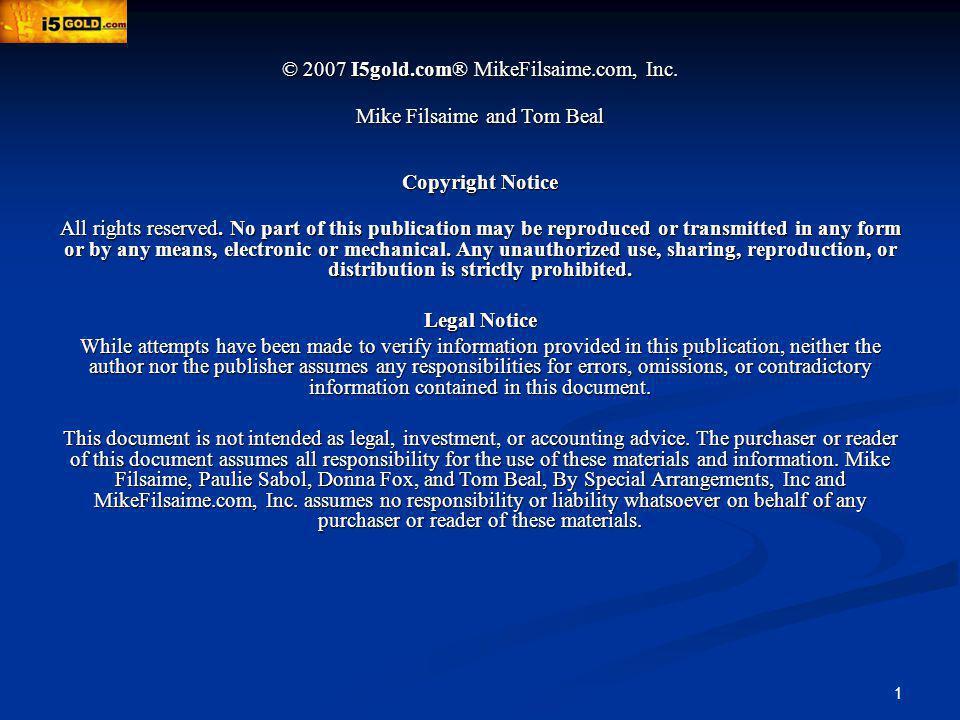 1 © 2007 I5gold.com® MikeFilsaime.com, Inc.