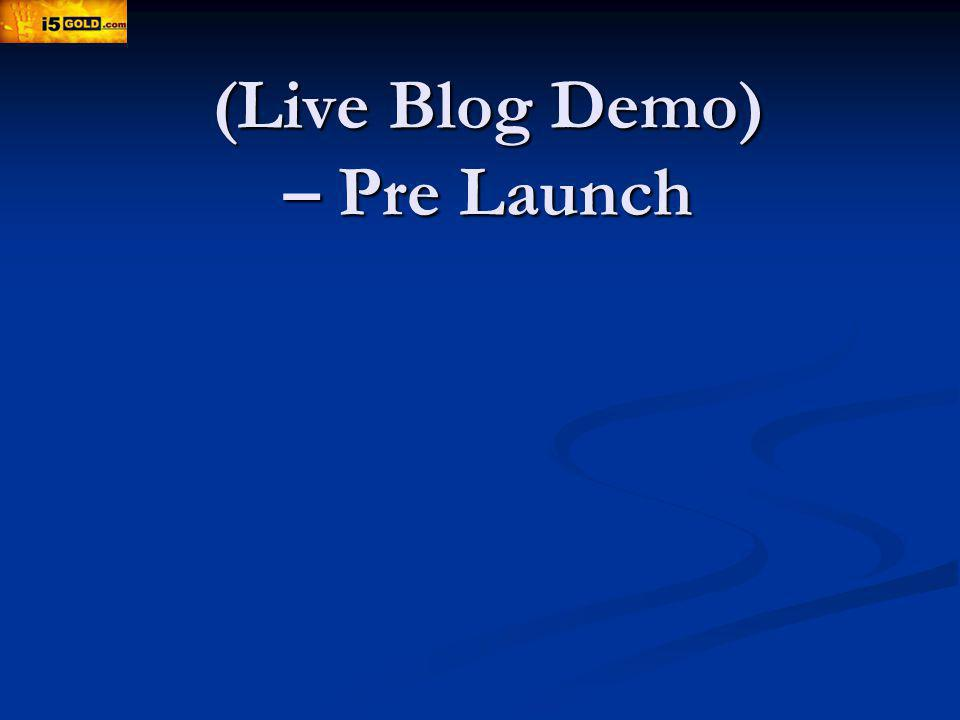 (Live Blog Demo) – Pre Launch