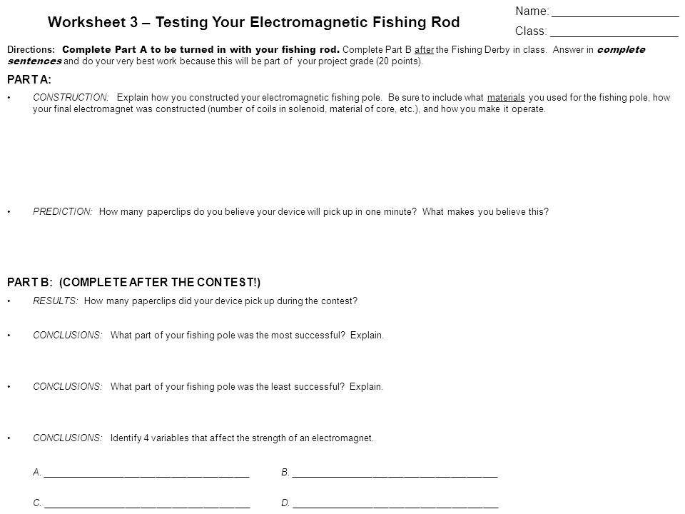 Name: ____________________ Class: ____________________ Worksheet 3 – Testing Your Electromagnetic Fishing Rod Directions: Complete Part A to be turned