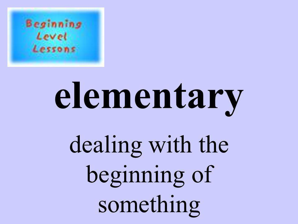 elementary dealing with the beginning of something