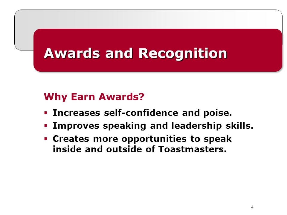 4 Awards and Recognition Why Earn Awards. Increases self-confidence and poise.