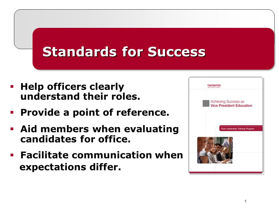 1 Help officers clearly understand their roles. Provide a point of reference. Aid members when evaluating candidates for office. Facilitate communicat