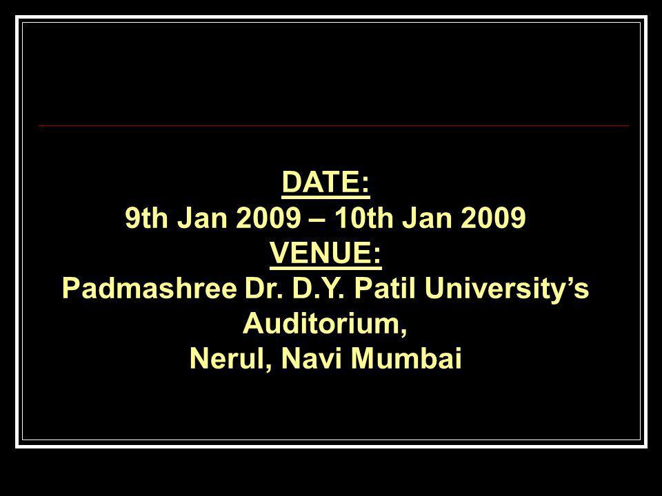 DATE: 9th Jan 2009 – 10th Jan 2009 VENUE: Padmashree Dr.