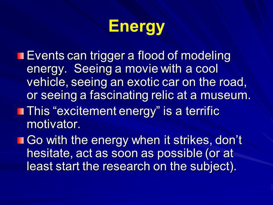 Energy Events can trigger a flood of modeling energy.