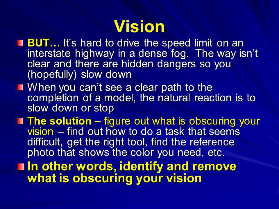 Vision BUT… Its hard to drive the speed limit on an interstate highway in a dense fog.
