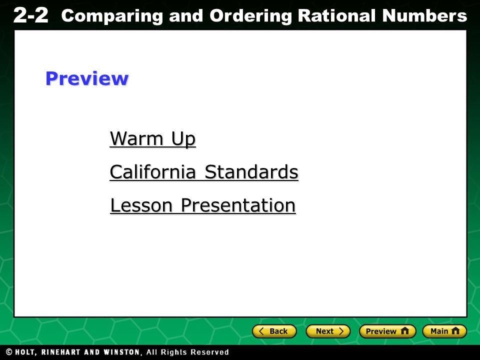 Evaluating Algebraic Expressions 2-2 Comparing and Ordering Rational Numbers Warm Up Warm Up California Standards California Standards Lesson Presenta