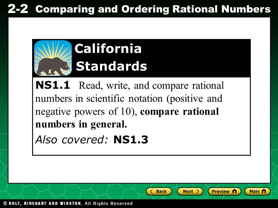Evaluating Algebraic Expressions 2-2 Comparing and Ordering Rational Numbers NS1.1 Read, write, and compare rational numbers in scientific notation (p