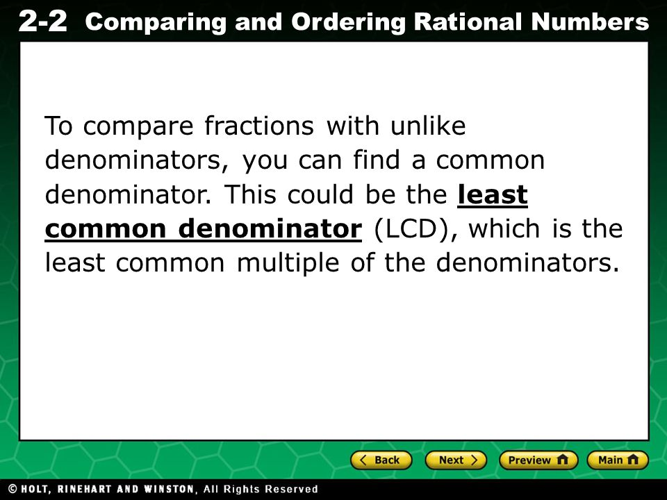 Evaluating Algebraic Expressions 2-2 Comparing and Ordering Rational Numbers To compare fractions with unlike denominators, you can find a common deno