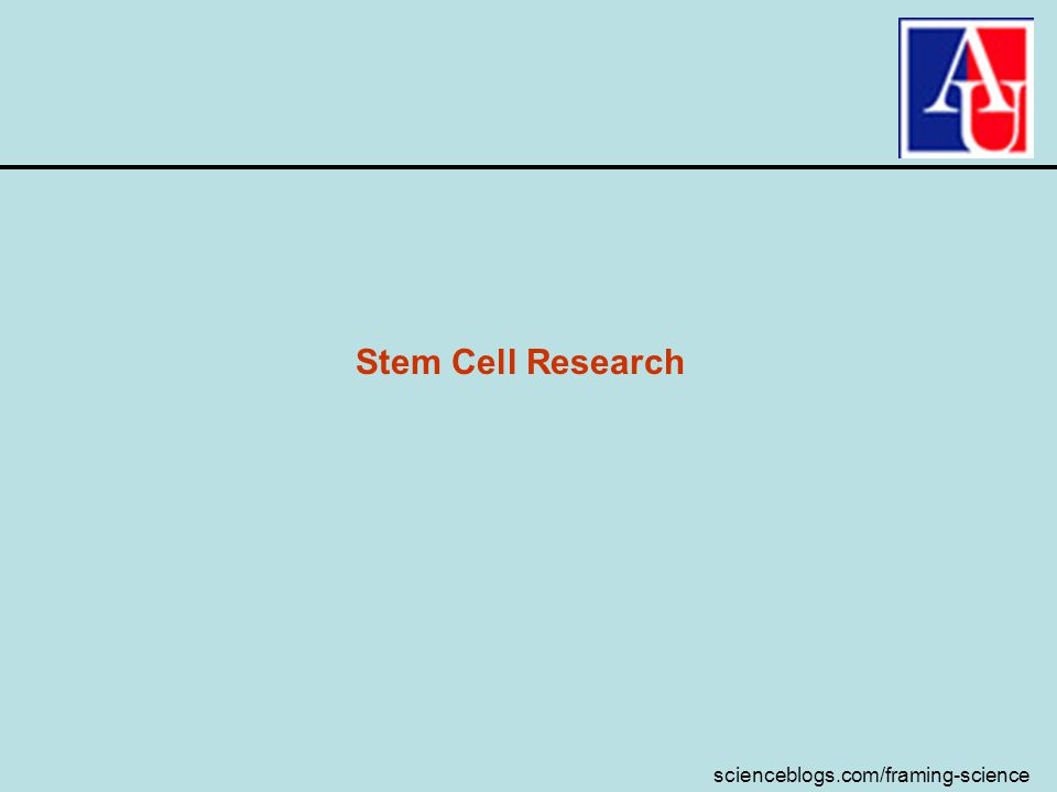 scienceblogs.com/framing-science Stem Cell Research