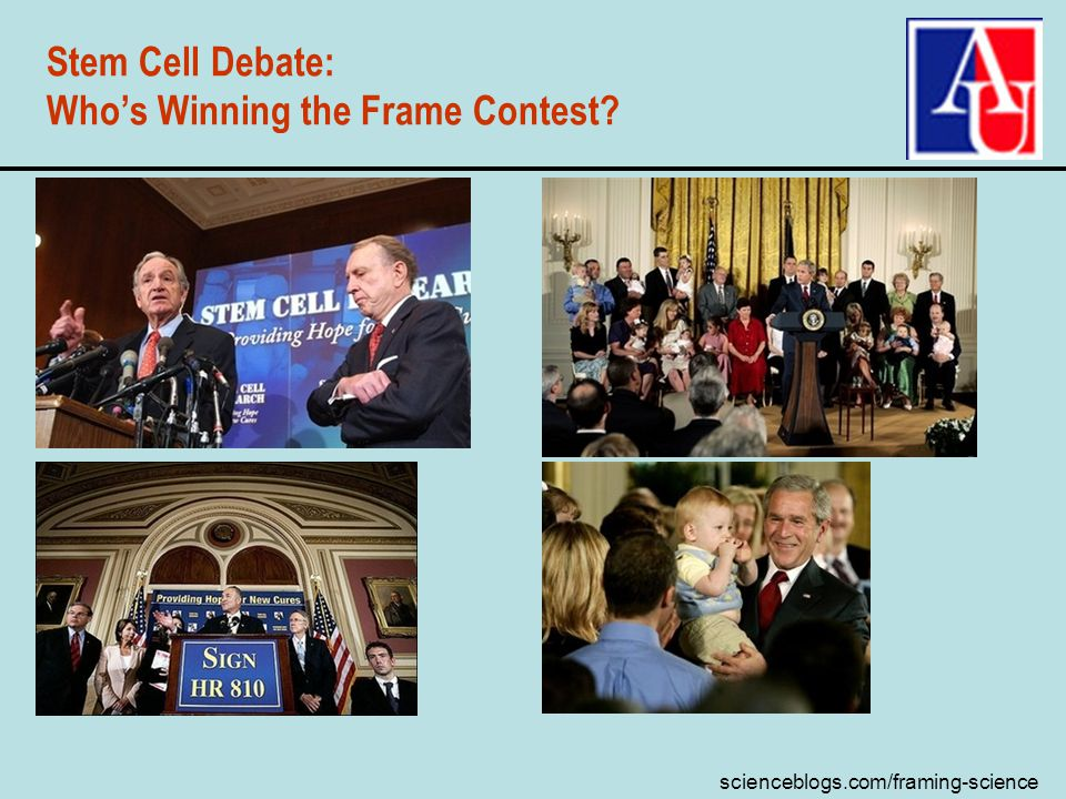 scienceblogs.com/framing-science Stem Cell Debate: Whos Winning the Frame Contest?