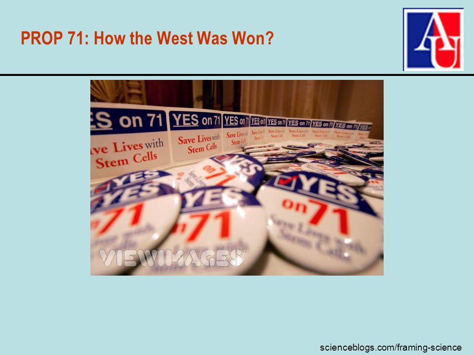 scienceblogs.com/framing-science PROP 71: How the West Was Won