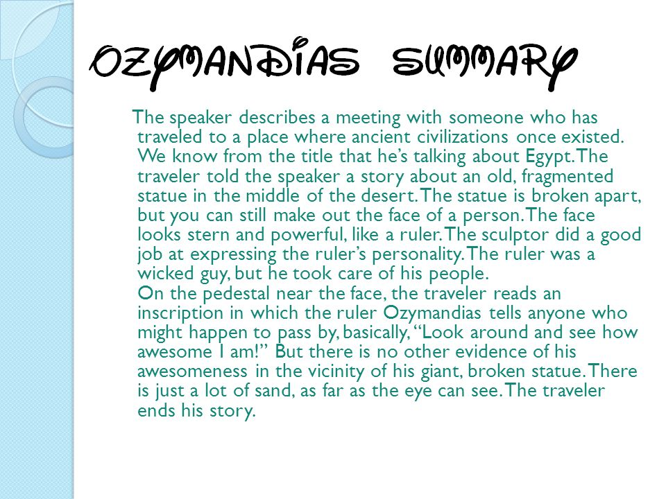 The speaker describes a meeting with someone who has traveled to a place where ancient civilizations once existed. We know from the title that hes tal