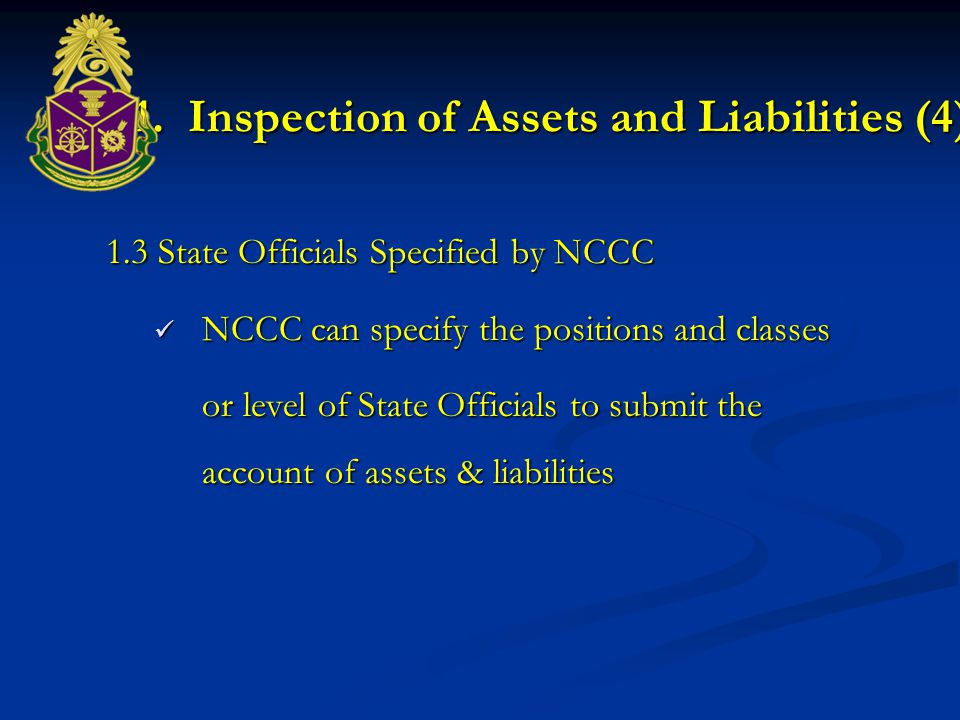 1. Inspection of Assets and Liabilities (3) 1.2 State Officials in Following Positions: 1.