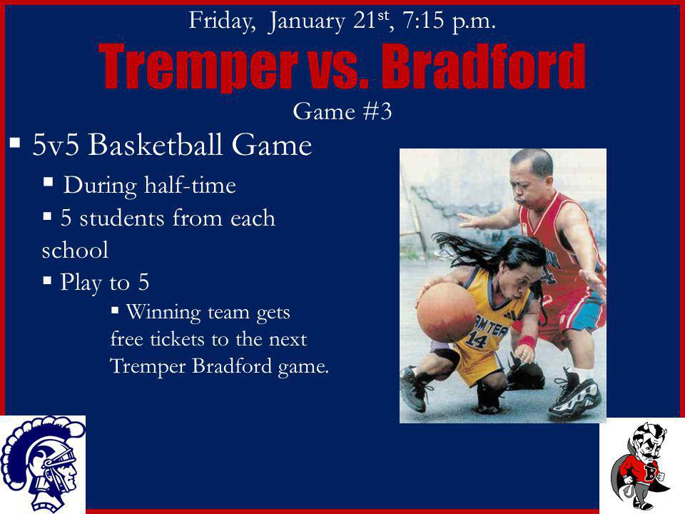 Friday, January 21 st, 7:15 p.m. Tremper vs.