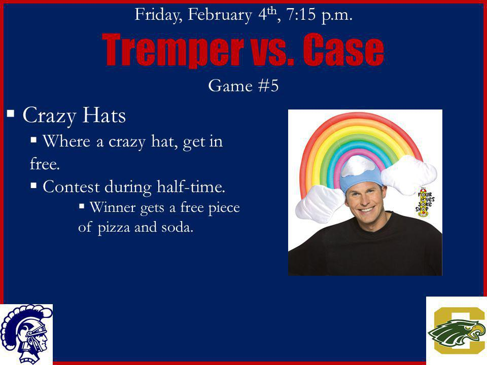 Friday, February 4 th, 7:15 p.m. Tremper vs.