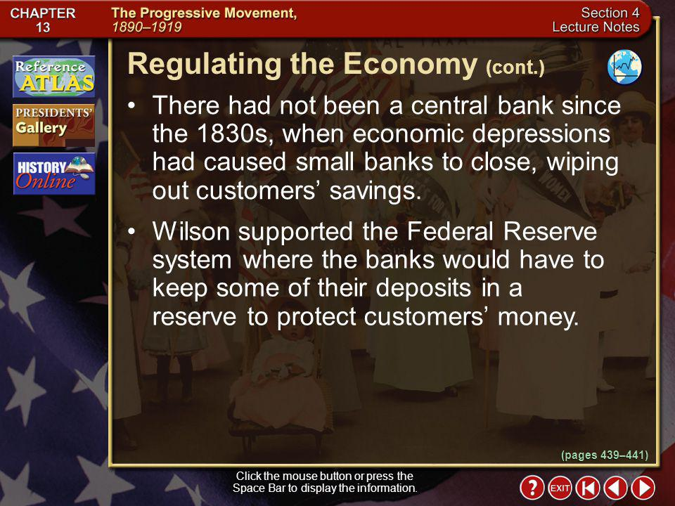 Section 4-9 Regulating the Economy Click the mouse button or press the Space Bar to display the information.