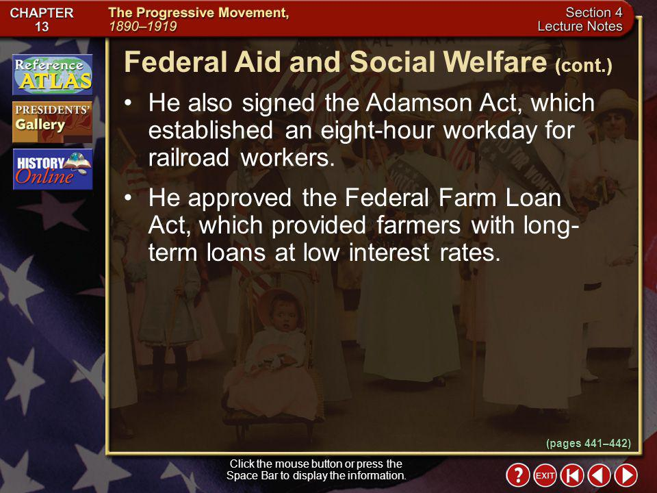 Section 4-13 Federal Aid and Social Welfare Click the mouse button or press the Space Bar to display the information. Wilson stopped supporting reform