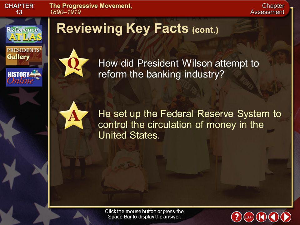 Chapter Assessment 4 Click the mouse button or press the Space Bar to display the answer. Reviewing Key Facts (cont.) How did President Roosevelt infl