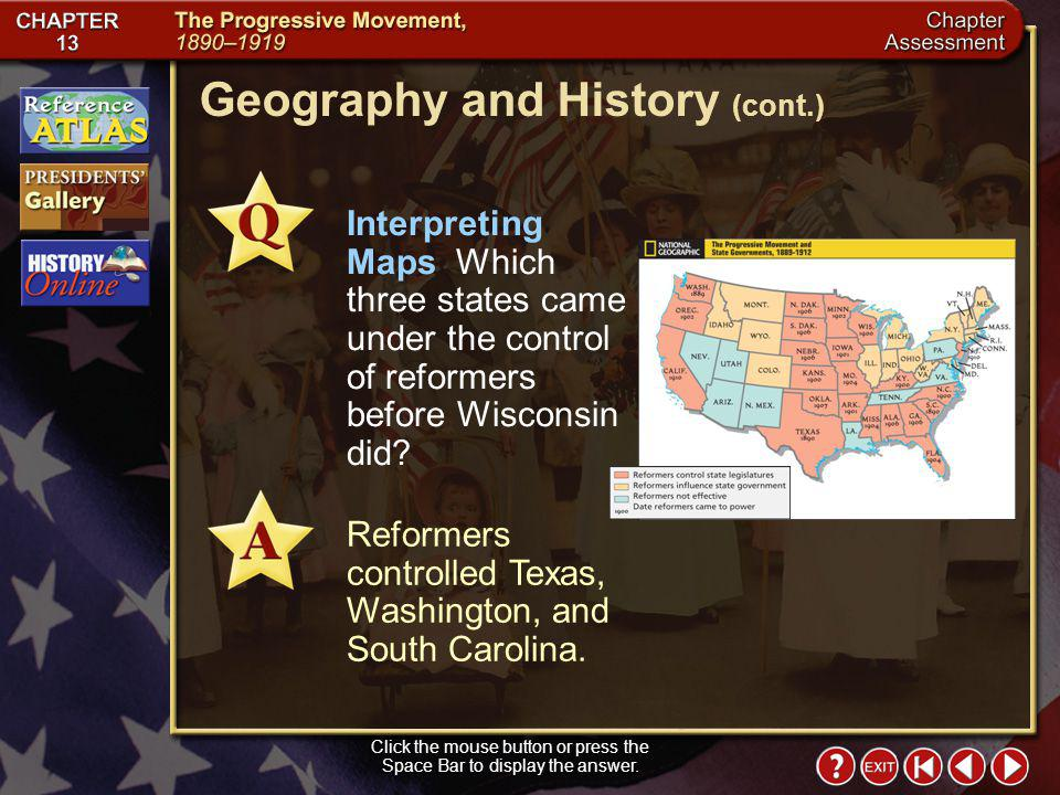 Chapter Assessment 8 Geography and History The map below shows the relationship between the Progressive movement and state governments. Study the map