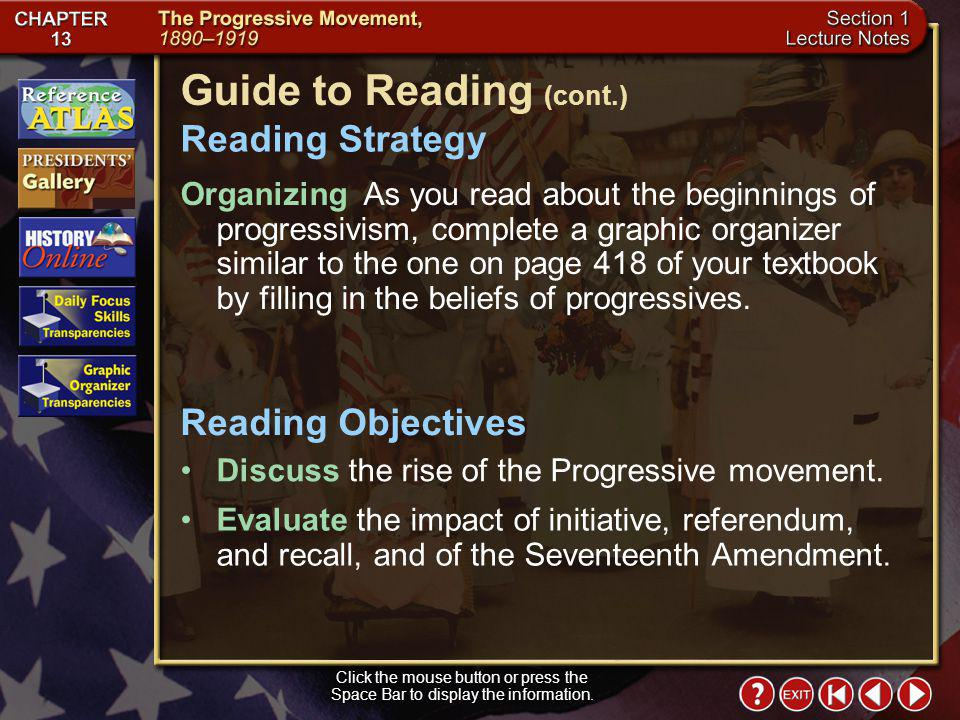 Section 1-1 Guide to Reading Progressivism was a diverse response to the problems posed by industrialism and modern life.
