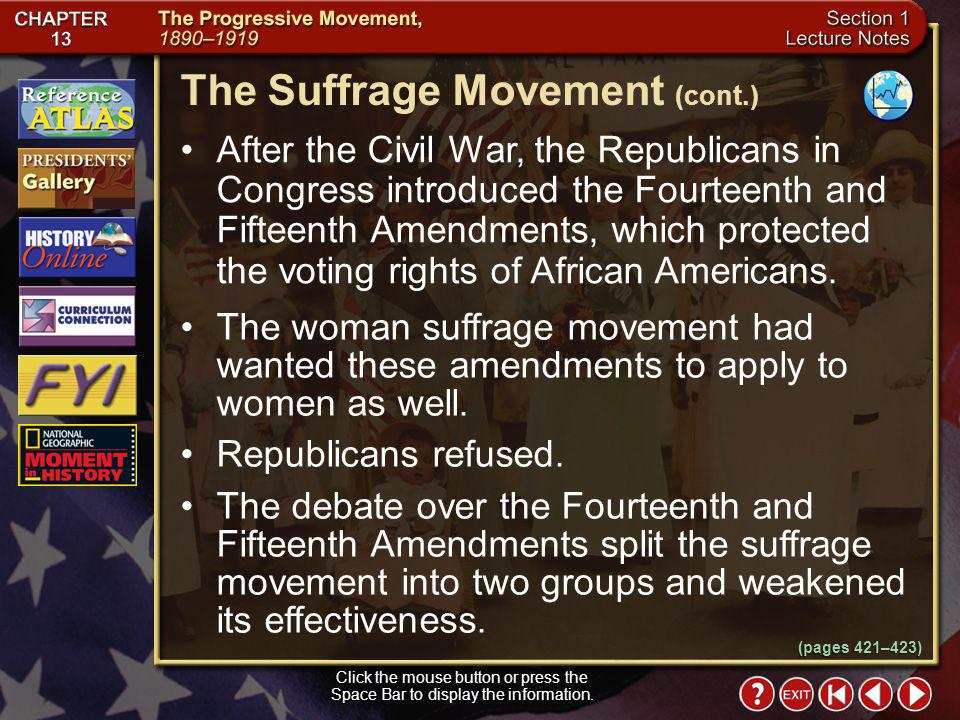 Section 1-16 Click the mouse button or press the Space Bar to display the information. The Suffrage Movement The movement for womens voting rights was