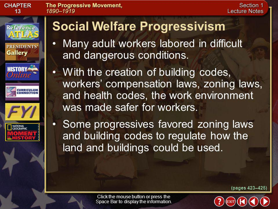 Section 1-22 Social Welfare Progressivism Social welfare progressives created charities to help the poor and disadvantaged, and pushed for laws to help fix social problems.
