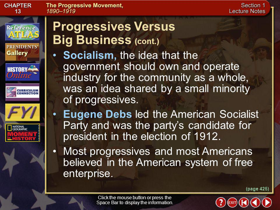 Section 1-27 Progressives Versus Big Business A group of progressives focused on regulating big business, but they disagreed on the solutions. One sid