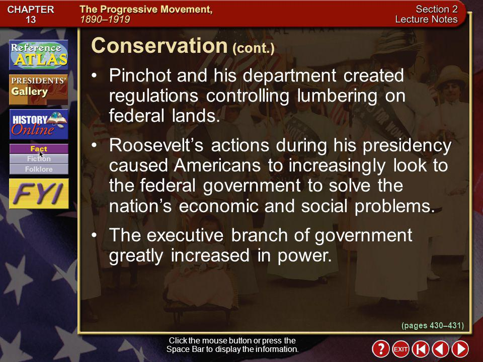 Section 2-16 Conservation Click the mouse button or press the Space Bar to display the information. President Theodore Roosevelt urged Americans to co