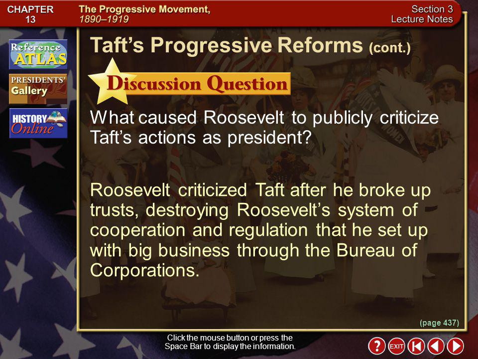 Section 3-12 Progressives convinced Roosevelt to reenter politics and attempt to replace Taft as the Republican nominee for president in the election of 1912.