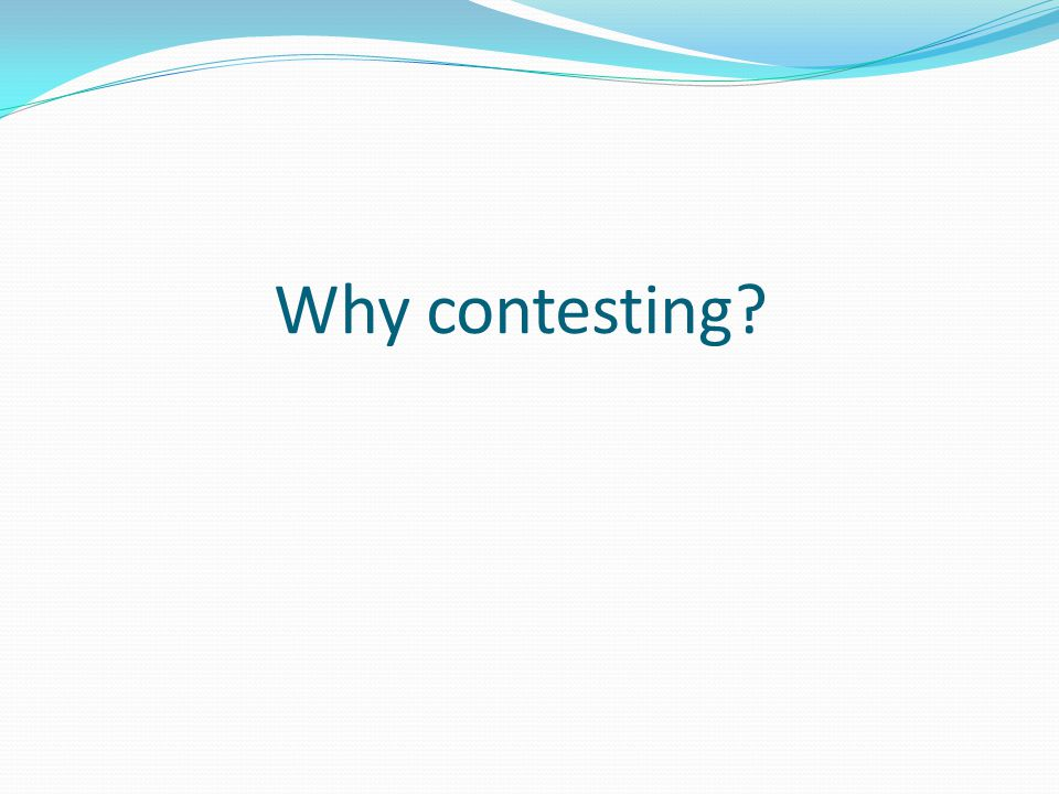 Why contesting