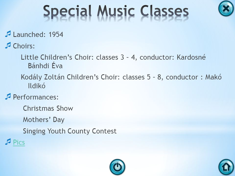 Launched: 1954 Choirs: Little Childrens Choir: classes 3 – 4, conductor: Kardosné Bánhdi Éva Kodály Zoltán Childrens Choir: classes 5 – 8, conductor : Makó Ildikó Performances: Christmas Show Mothers Day Singing Youth County Contest Pics