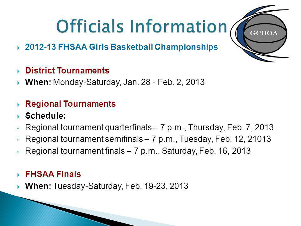2012-13 FHSAA Girls Basketball Championships District Tournaments When: Monday-Saturday, Jan.