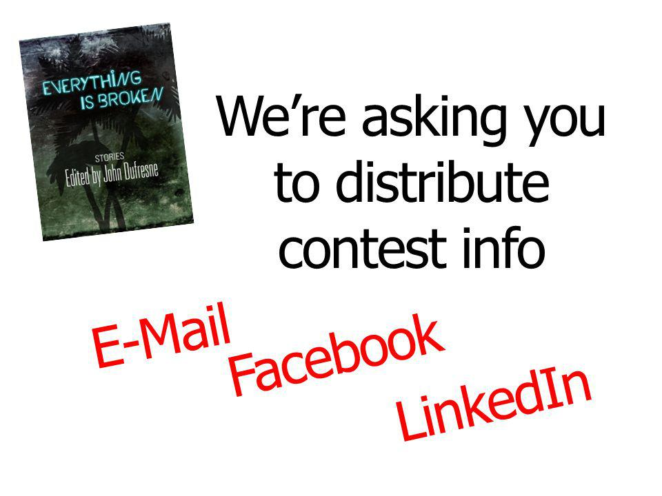 Were asking you to distribute contest info  Facebook LinkedIn