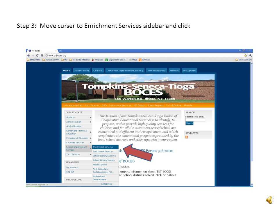 Step 1: Go to www.tstboces.org, the TST-BOCES website Step 2: On left sidebar, place curser on School Improvement Serviceswww.tstboces.org