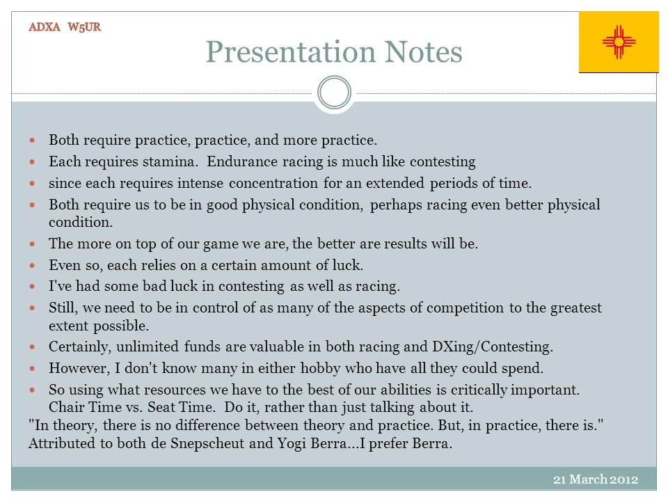 Presentation Notes 21 March 2012 Both require practice, practice, and more practice.