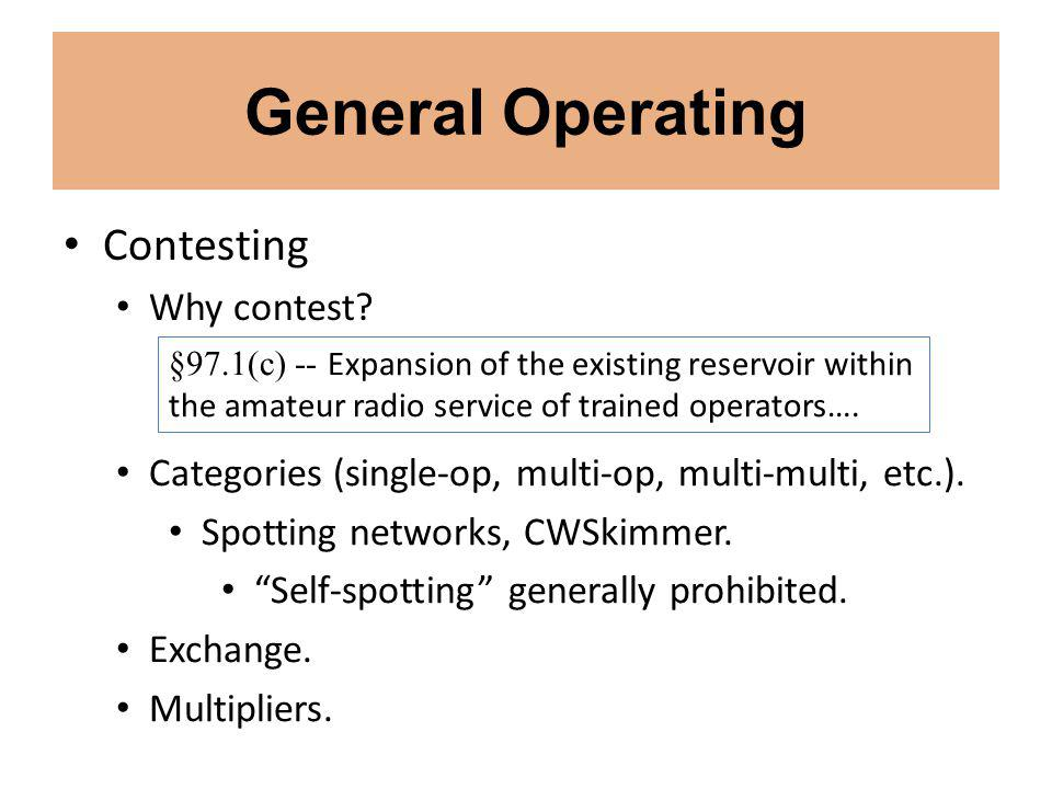 General Operating Contesting Why contest.