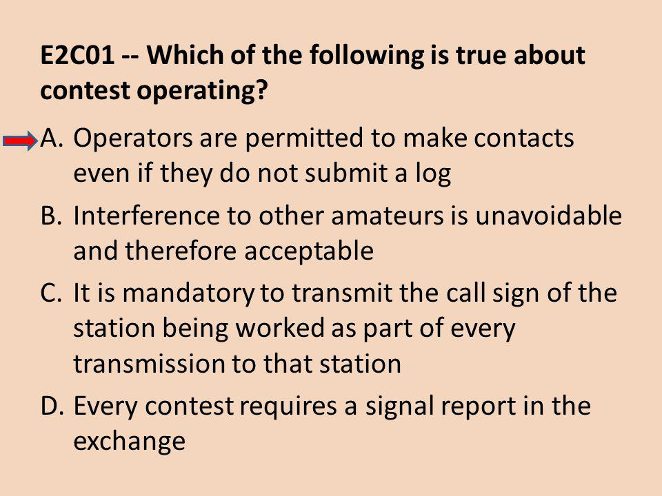E2C01 -- Which of the following is true about contest operating.