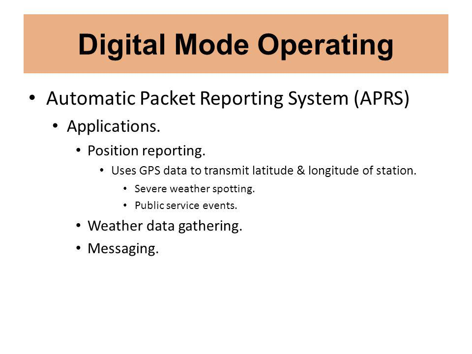 Digital Mode Operating Automatic Packet Reporting System (APRS) Applications.