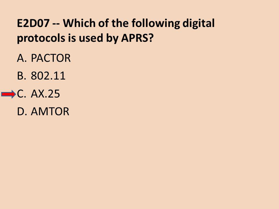 E2D07 -- Which of the following digital protocols is used by APRS.